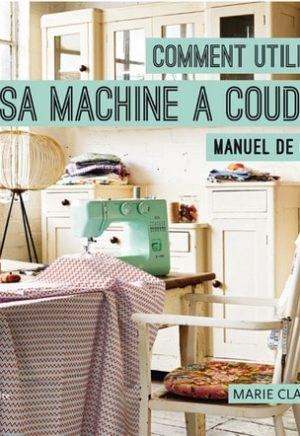 Livre Comment utiliser sa machine à coudre